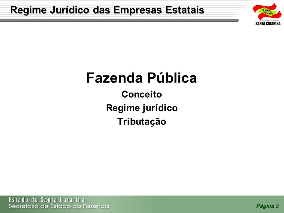 Página 4 Regime Jurídico das Empresas Estatais As empresas públicas e as sociedades de economia mista possuem personalidade jurídica de direito privado.