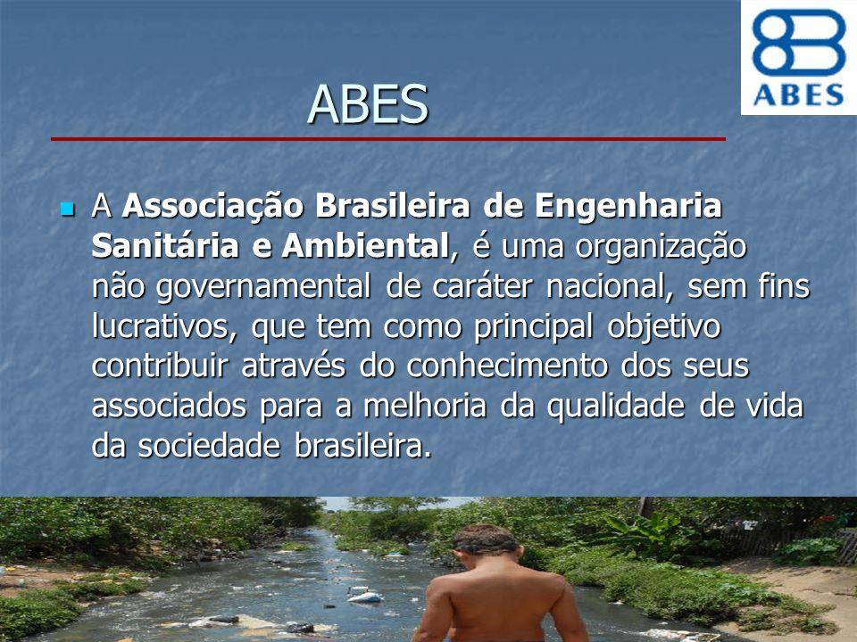 ABES A Associação Brasileira de Engenharia Sanitária e Ambiental, é uma organização não governamental de caráter nacional, sem fins lucrativos, que te
