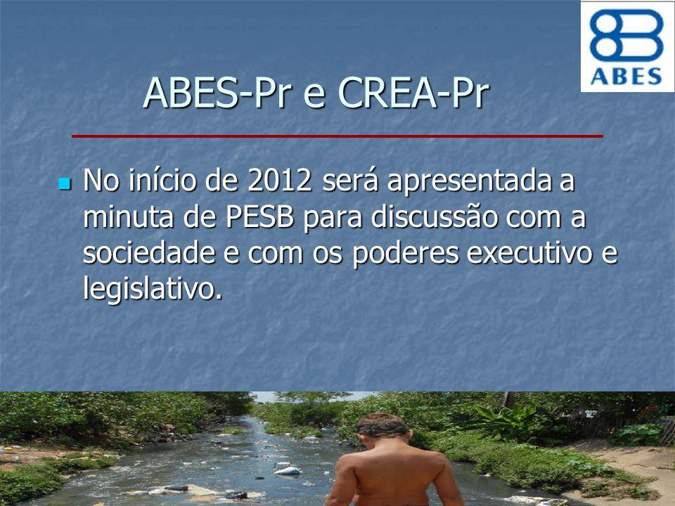 No início de 2012 será apresentada a minuta de PESB para discussão com a sociedade e com os poderes executivo e legislativo. No início de 2012 será ap
