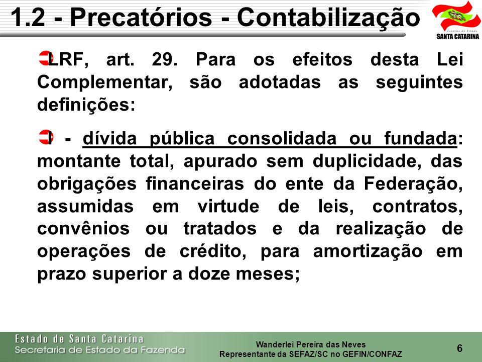 Wanderlei Pereira das Neves Representante da SEFAZ/SC no GEFIN/CONFAZ 7 CF/88, Art.