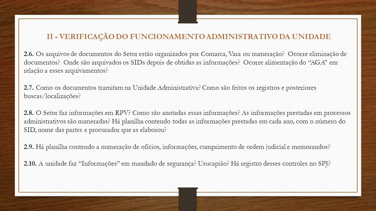 II - VERIFICAÇÃO DO FUNCIONAMENTO ADMINISTRATIVO DA UNIDADE 2.6. Os arquivos de documentos do Setor estão organizados por Comarca, Vara ou numeração?