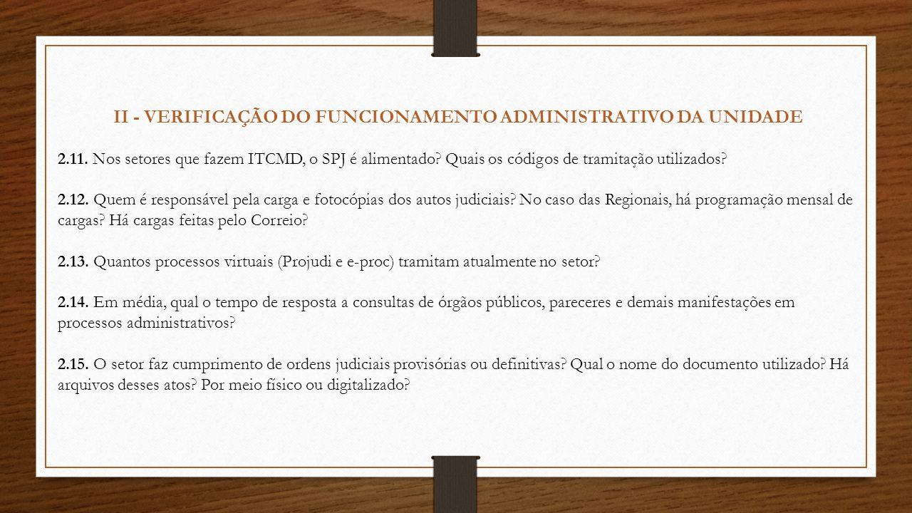 II - VERIFICAÇÃO DO FUNCIONAMENTO ADMINISTRATIVO DA UNIDADE 2.11. Nos setores que fazem ITCMD, o SPJ é alimentado? Quais os códigos de tramitação util