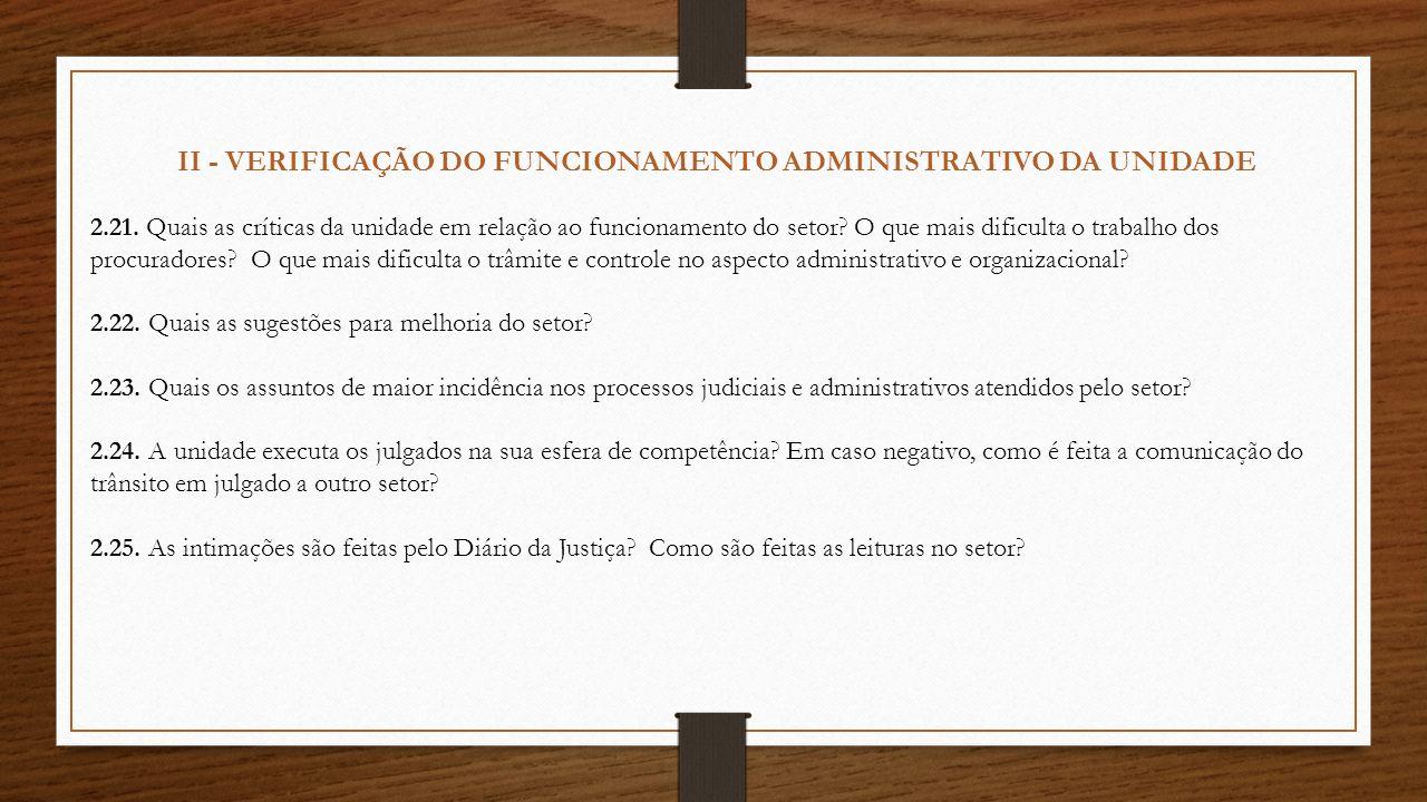II - VERIFICAÇÃO DO FUNCIONAMENTO ADMINISTRATIVO DA UNIDADE 2.21. Quais as críticas da unidade em relação ao funcionamento do setor? O que mais dificu