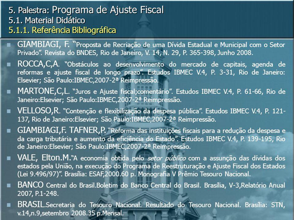 GIAMBIAGI, F.Proposta de Recriação de uma Dívida Estadual e Municipal com o Setor Privado.