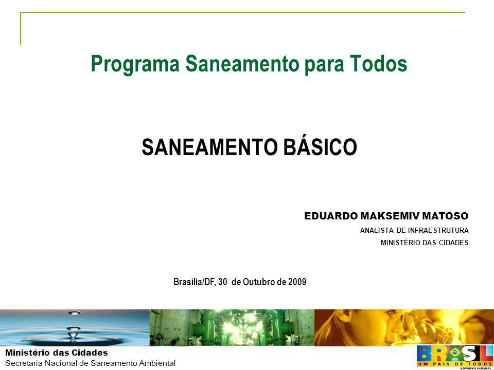 Ministério das Cidades Secretaria Nacional de Saneamento Ambiental Programa Saneamento para Todos ORGANOGRAMA: MINISTÉRIO DAS CIDADES SECRETARIA NACIONAL DE SANEAMENTO AMBIENTAL DEPARTAMENTO DE ARTICULAÇÃO INSTITUCIONAL DEPARTAMENTO DE ÁGUA E ESGOTO DEPARTAMENTO DE COOPERAÇÃO TÉCNICA FINANCIAMENTO OGU