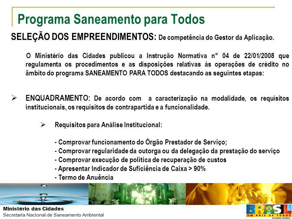 Ministério das Cidades Secretaria Nacional de Saneamento Ambiental Programa Saneamento para Todos SELEÇÃO DOS EMPREENDIMENTOS: De competência do Gesto