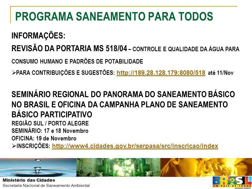 Ministério das Cidades Secretaria Nacional de Saneamento Ambiental PROGRAMA SANEAMENTO PARA TODOS INFORMAÇÕES: REVISÃO DA PORTARIA MS 518/04 – CONTROL