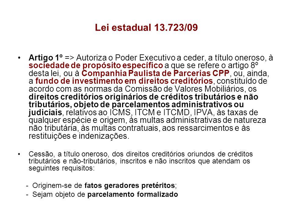 Lei estadual 13.723/09 Artigo 1º => Autoriza o Poder Executivo a ceder, a título oneroso, à sociedade de propósito específico a que se refere o artigo
