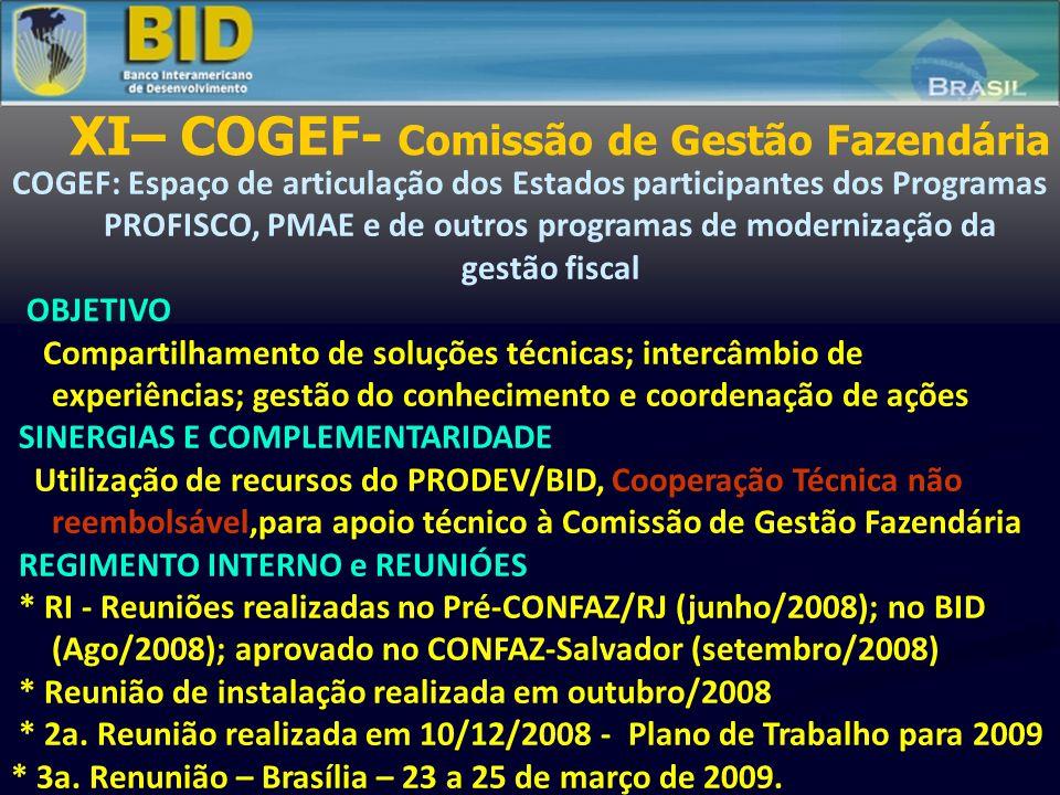 X - Mecanismo de Execução Premissas (2) Coordenação exercida por um órgão colegiado de representação dos Estados, que se articularia com os diversos fóruns temáticos e instituições parceiras, para a consecução do seu programa de trabalho Criação - em 14/12/2007, conforme Ata da 128ª Reunião Ordinária do CONFAZ - Fortaleza Aprovação do Regimento Interno – na 131ª Reunião do CONFAZ- Salvador, por meio do Protocolo ICMS 86, de 26/09/200809