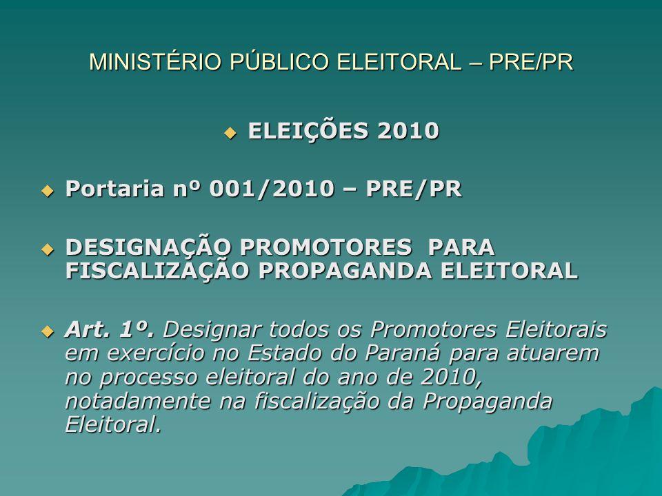 MINISTÉRIO PÚBLICO ELEITORAL – PRE/PR ELEIÇÕES 2010 ELEIÇÕES 2010 Portaria nº 001/2010 – PRE/PR Portaria nº 001/2010 – PRE/PR DESIGNAÇÃO PROMOTORES PA