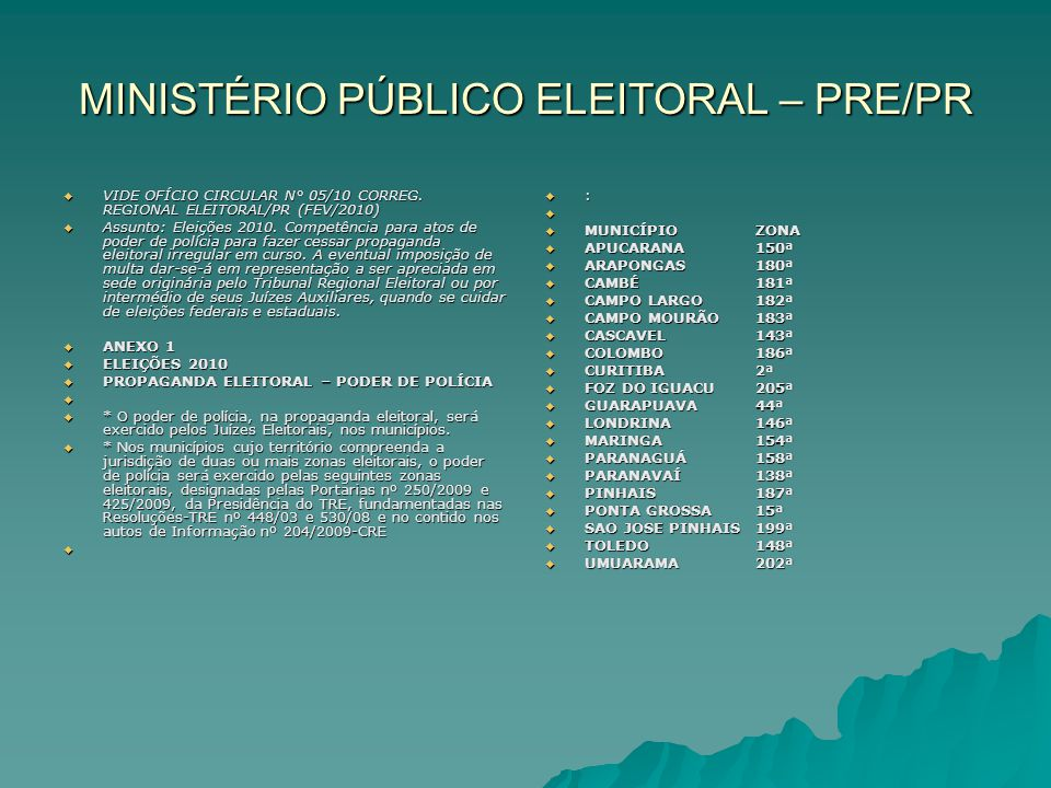 MINISTÉRIO PÚBLICO ELEITORAL – PRE/PR VIDE OFÍCIO CIRCULAR N° 05/10 CORREG.