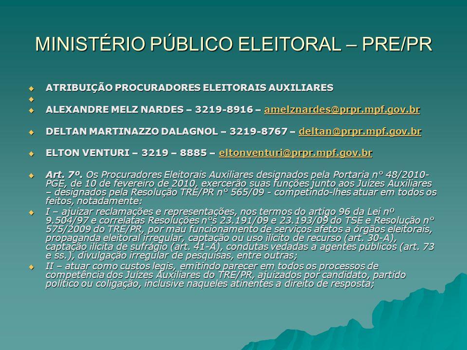 MINISTÉRIO PÚBLICO ELEITORAL – PRE/PR ATRIBUIÇÃO PROCURADORES ELEITORAIS AUXILIARES ATRIBUIÇÃO PROCURADORES ELEITORAIS AUXILIARES ALEXANDRE MELZ NARDE