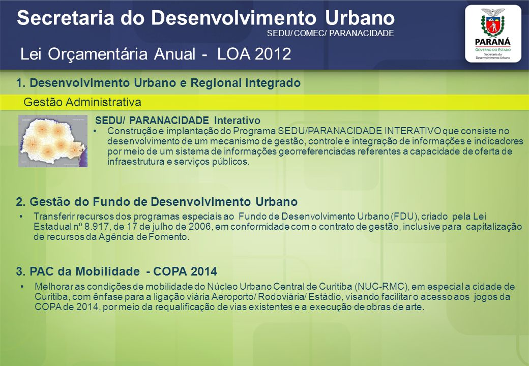 Secretaria do Desenvolvimento Urbano SEDU/ COMEC/ PARANACIDADE Lei Orçamentária Anual - LOA 2012 5.