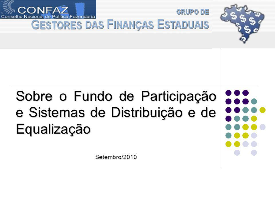 Sobre o Fundo de Participação e Sistemas de Distribuição e de Equalização Setembro/2010