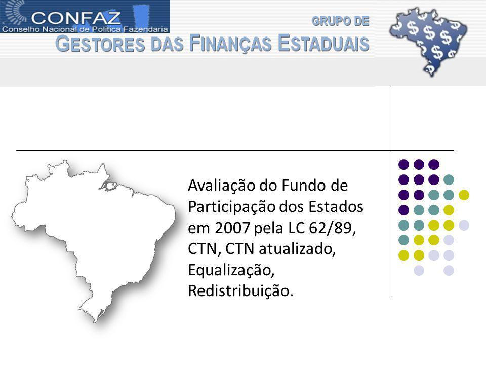 Avaliação do Fundo de Participação dos Estados em 2007 pela LC 62/89, CTN, CTN atualizado, Equalização, Redistribuição.