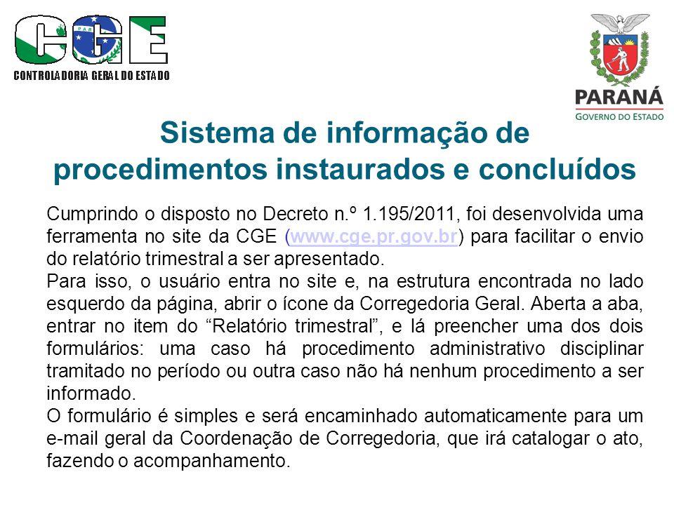 Sistema de informação de procedimentos instaurados e concluídos Cumprindo o disposto no Decreto n.º 1.195/2011, foi desenvolvida uma ferramenta no sit