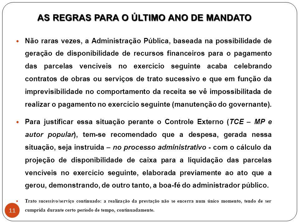 Não raras vezes, a Administração Pública, baseada na possibilidade de geração de disponibilidade de recursos financeiros para o pagamento das parcelas