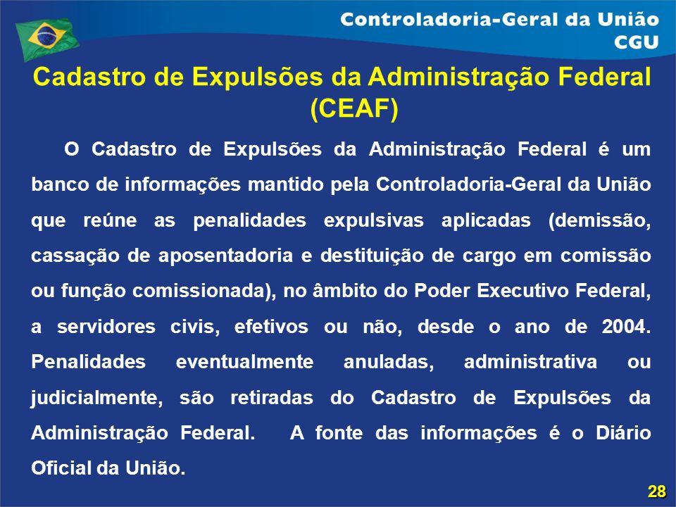 O Cadastro de Expulsões da Administração Federal é um banco de informações mantido pela Controladoria-Geral da União que reúne as penalidades expulsiv