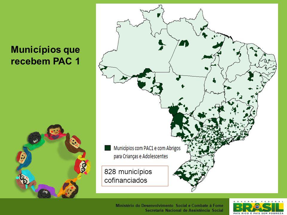 Ministério do Desenvolvimento Social e Combate à Fome Secretaria Nacional de Assistência Social Municípios que recebem PAC 1 828 municípios cofinanciados