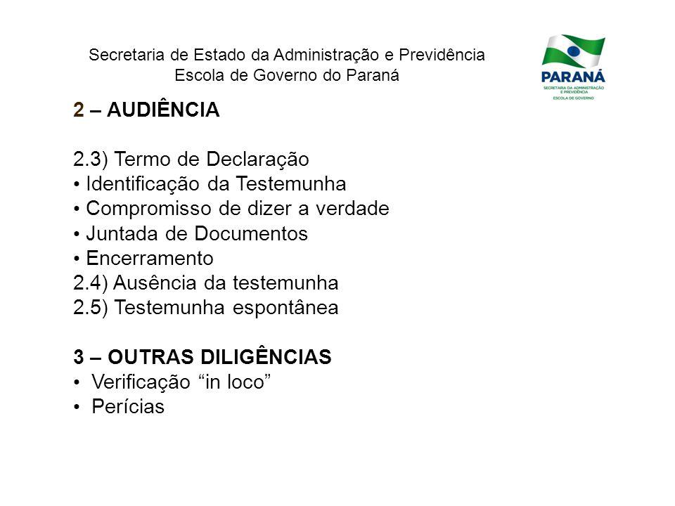 Secretaria de Estado da Administração e Previdência Escola de Governo do Paraná 2 – AUDIÊNCIA 2.3) Termo de Declaração Identificação da Testemunha Com