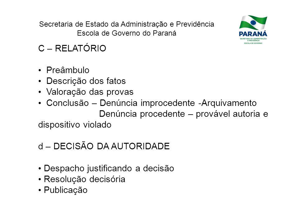 Secretaria de Estado da Administração e Previdência Escola de Governo do Paraná C – RELATÓRIO Preâmbulo Descrição dos fatos Valoração das provas Concl