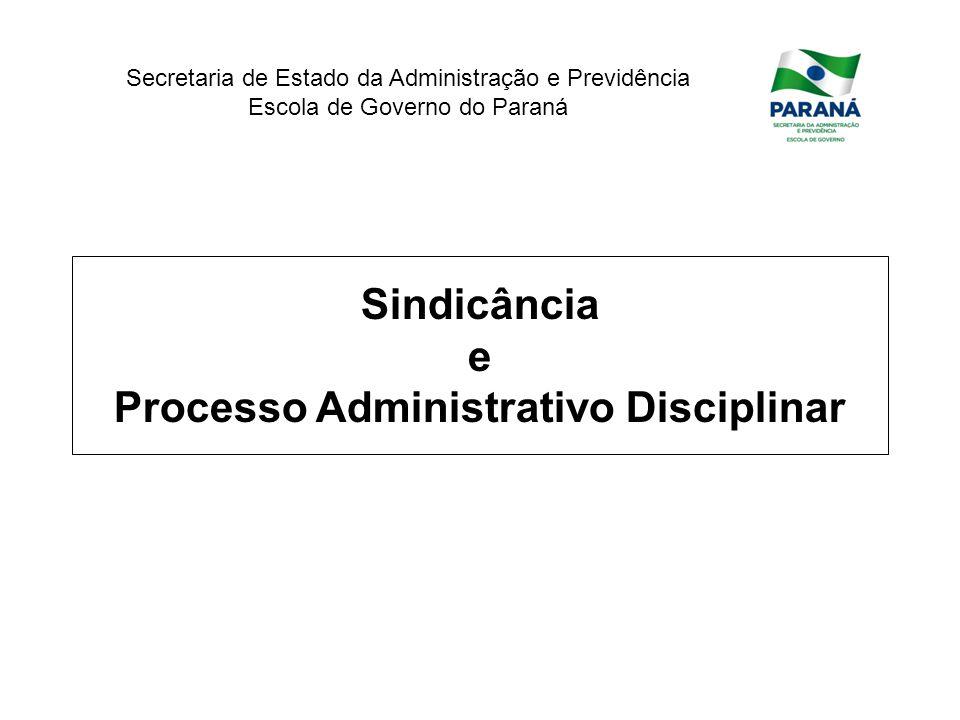 Secretaria de Estado da Administração e Previdência Escola de Governo do Paraná Sindicância e Processo Administrativo Disciplinar