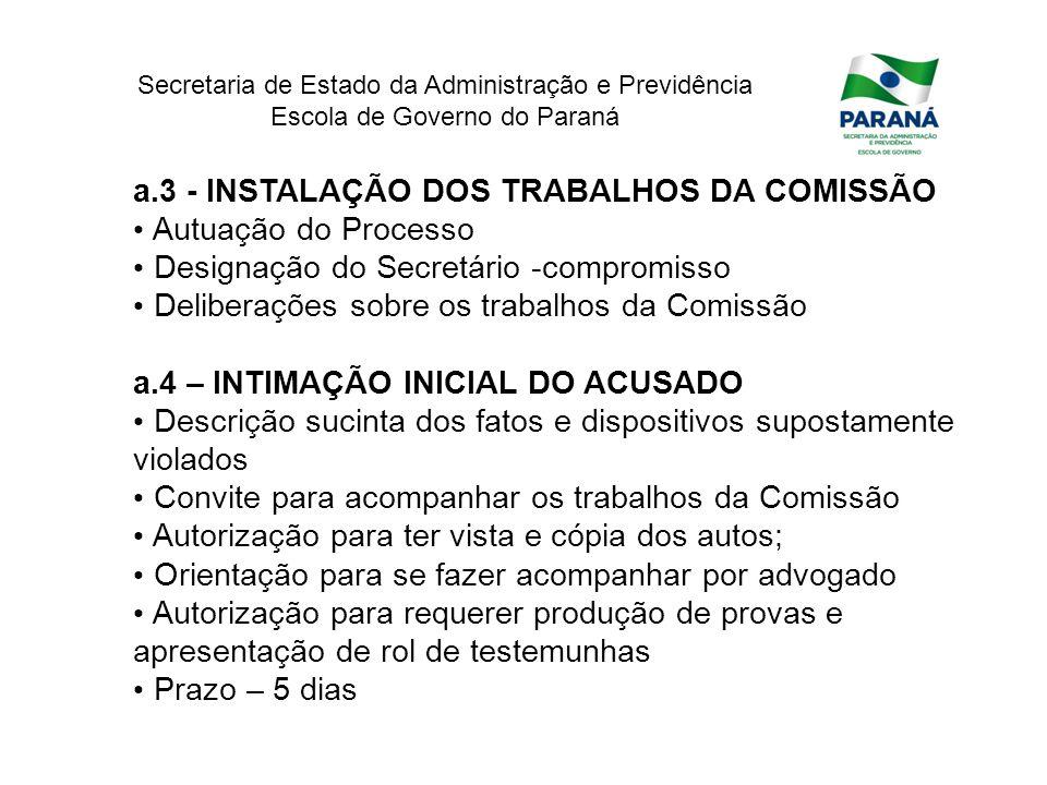 Secretaria de Estado da Administração e Previdência Escola de Governo do Paraná a.3 - INSTALAÇÃO DOS TRABALHOS DA COMISSÃO Autuação do Processo Design
