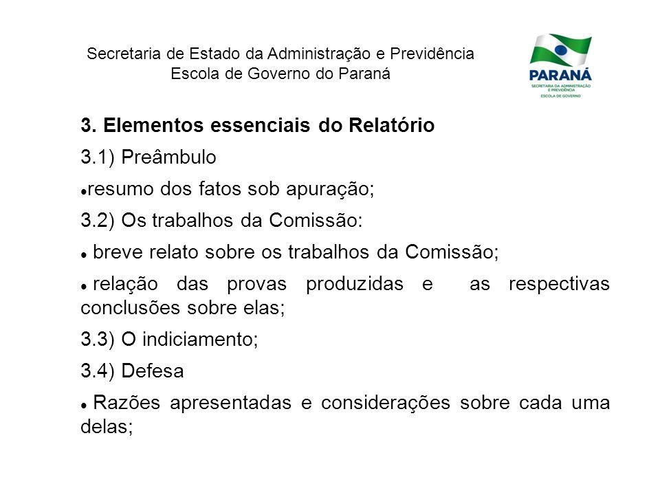 Secretaria de Estado da Administração e Previdência Escola de Governo do Paraná 3. Elementos essenciais do Relatório 3.1) Preâmbulo resumo dos fatos s