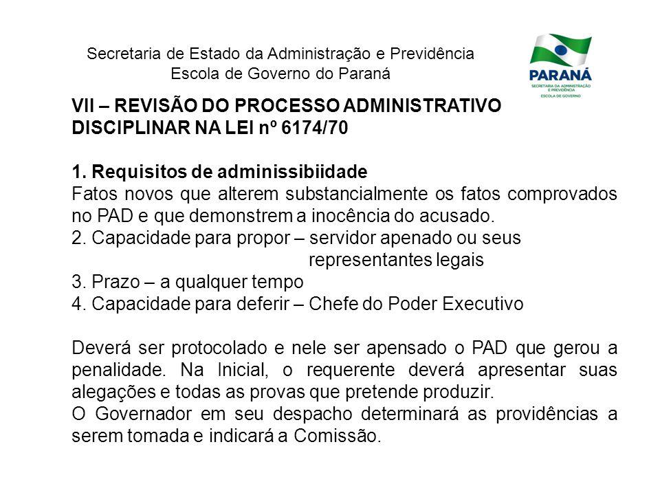 Secretaria de Estado da Administração e Previdência Escola de Governo do Paraná VII – REVISÃO DO PROCESSO ADMINISTRATIVO DISCIPLINAR NA LEI nº 6174/70