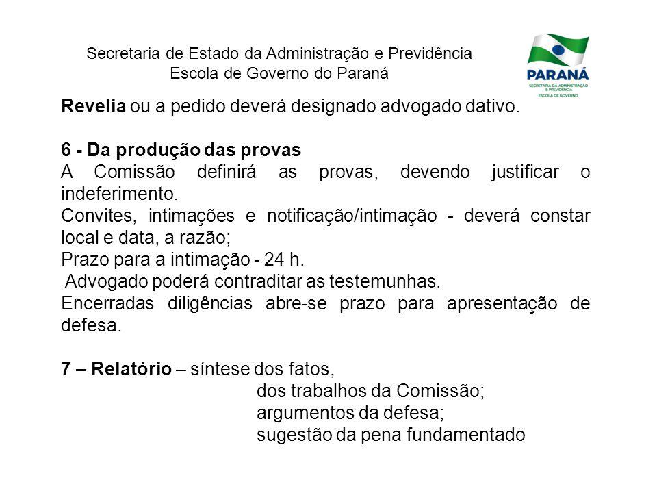 Secretaria de Estado da Administração e Previdência Escola de Governo do Paraná Revelia ou a pedido deverá designado advogado dativo. 6 - Da produção