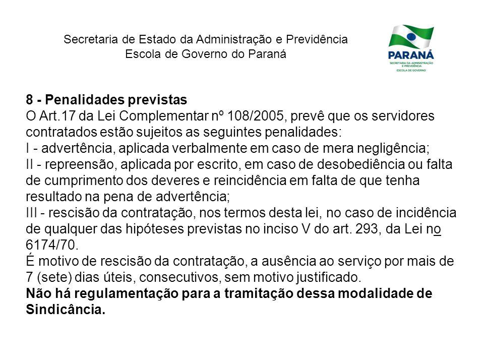 Secretaria de Estado da Administração e Previdência Escola de Governo do Paraná 8 - Penalidades previstas O Art.17 da Lei Complementar nº 108/2005, pr