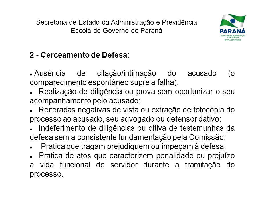 Secretaria de Estado da Administração e Previdência Escola de Governo do Paraná 2 - Cerceamento de Defesa: Ausência de citação/intimação do acusado (o