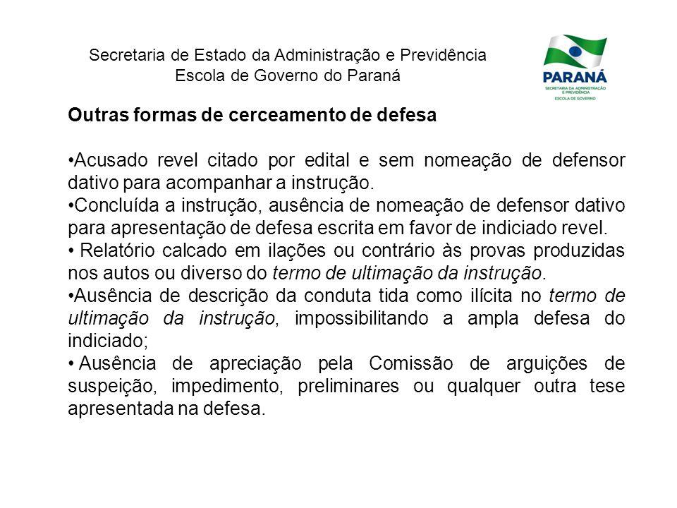 Secretaria de Estado da Administração e Previdência Escola de Governo do Paraná Outras formas de cerceamento de defesa Acusado revel citado por edital