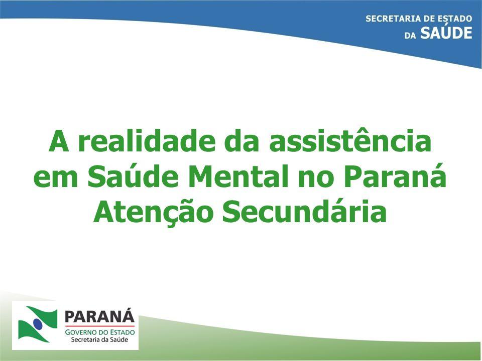 A realidade da assistência em Saúde Mental no Paraná Atenção Secundária
