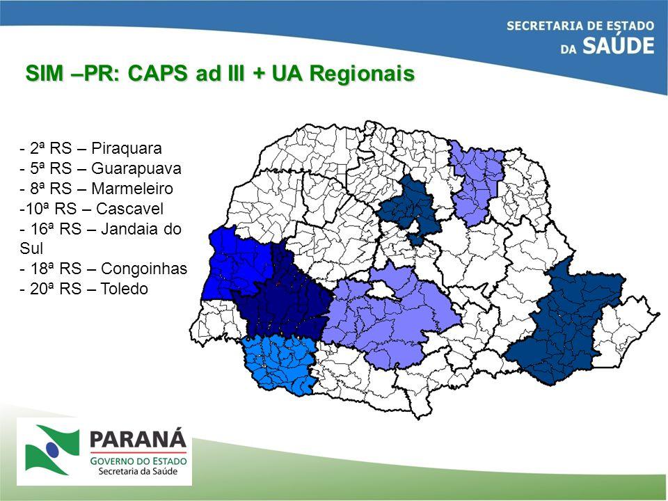- 2ª RS – Piraquara - 5ª RS – Guarapuava - 8ª RS – Marmeleiro -10ª RS – Cascavel - 16ª RS – Jandaia do Sul - 18ª RS – Congoinhas - 20ª RS – Toledo SIM