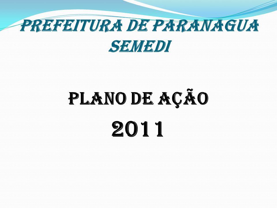 PREFEITURA DE PARANAGUA SEMEDI PLANO DE AÇÃO 2011