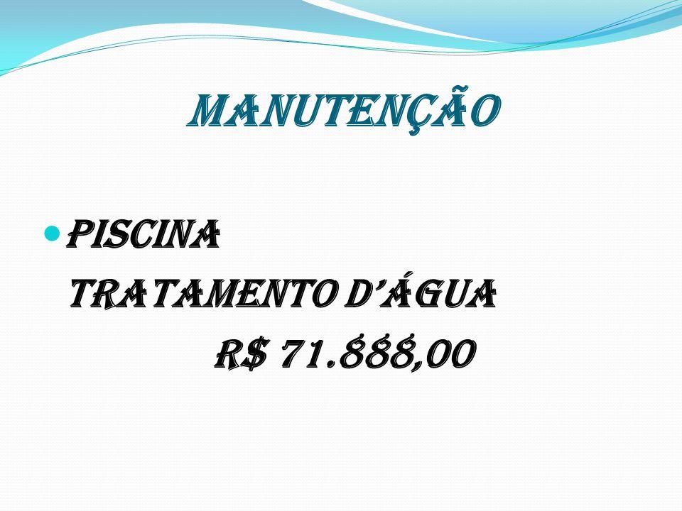 MANUTENÇÃO Piscina tratamento dÁgua R$ 71.888,00