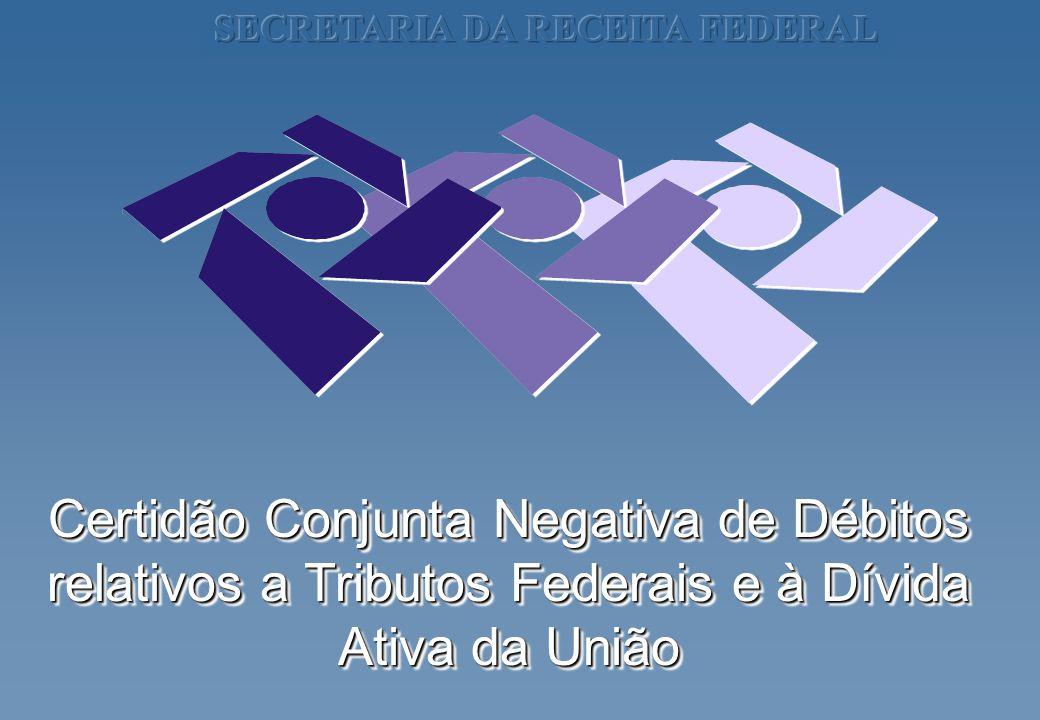 Certidão Conjunta Negativa de Débitos relativos a Tributos Federais e à Dívida Ativa da União