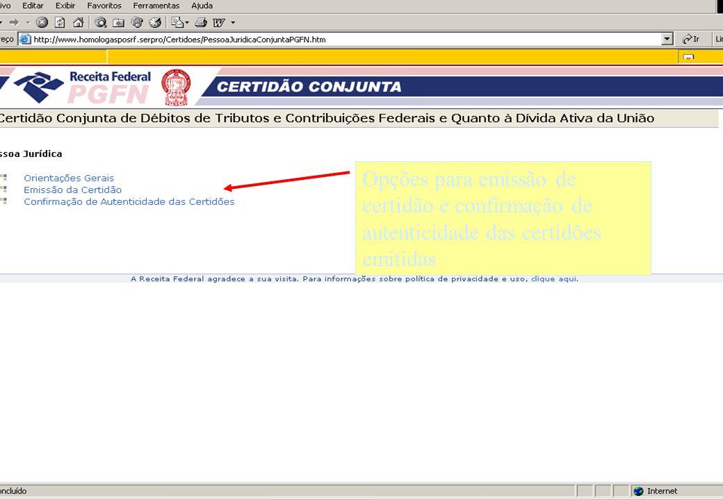 Opções para emissão de certidão e confirmação de autenticidade das certidões emitidas