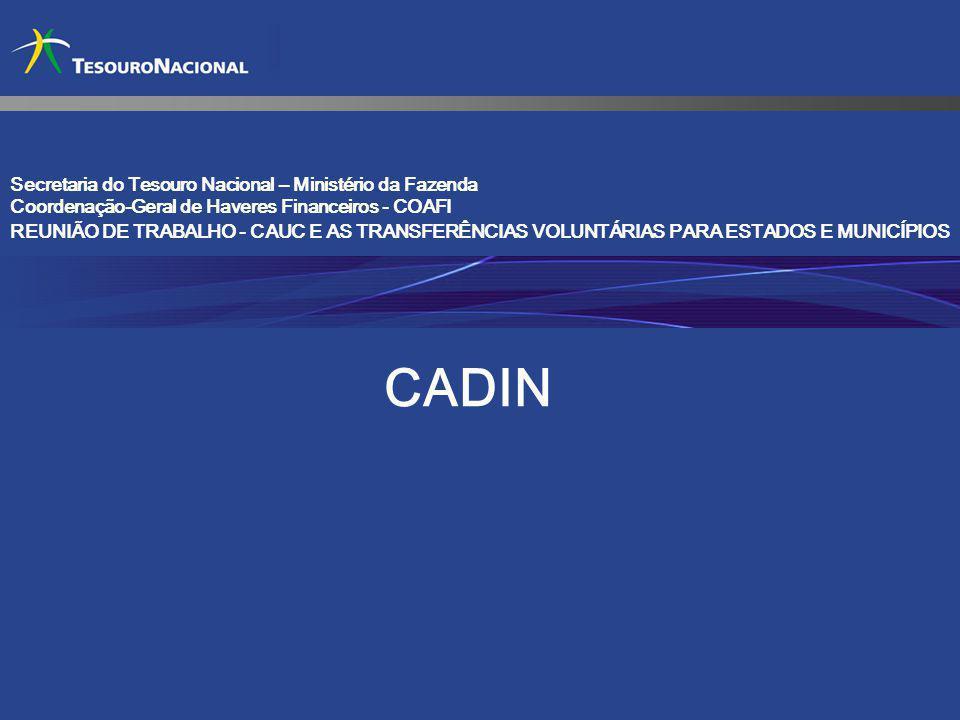Secretaria do Tesouro Nacional – Ministério da Fazenda Coordenação-Geral de Haveres Financeiros - COAFI REUNIÃO DE TRABALHO - CAUC E AS TRANSFERÊNCIAS