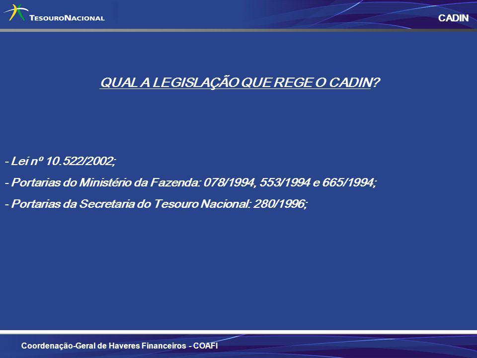3 CADIN Coordenação-Geral de Haveres Financeiros - COAFI O QUE É O CADIN? É um banco de dados que contém a relação de pessoas físicas e jurídicas: - r