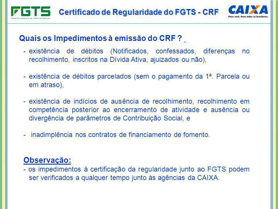 Certificado de Regularidade do FGTS - CRF -existência de débitos (Notificados, confessados, diferenças no recolhimento, inscritos na Dívida Ativa, aju