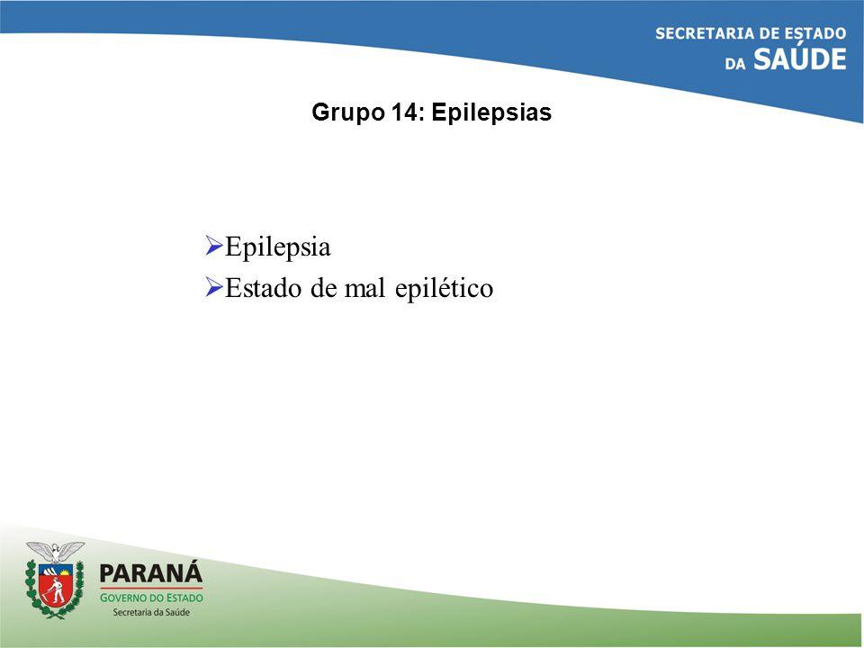 Grupo 14: Epilepsias Epilepsia Estado de mal epilético