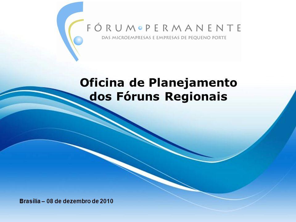 Oficina de Planejamento dos Fóruns Regionais Brasília – 08 de dezembro de 2010