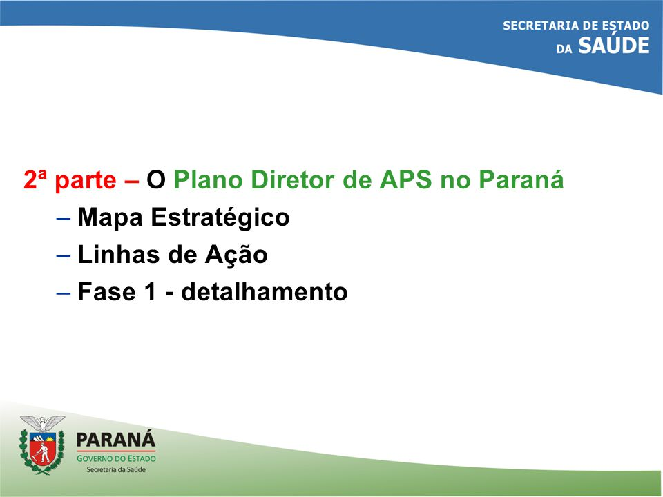 Antonio Dercy Silveira Filho Superintendente de Políticas de APS SESA-PR Embora ninguém possa voltar atrás e fazer um novo começo, qualquer um pode começar agora e fazer um novo fim.