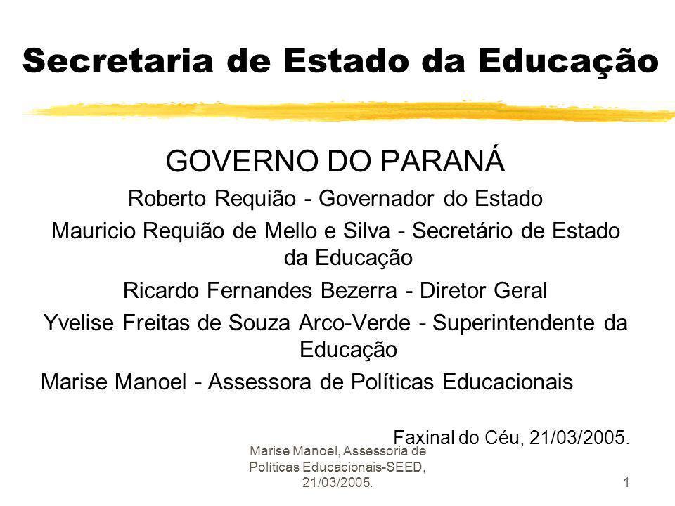 Marise Manoel, Assessoria de Políticas Educacionais-SEED, 21/03/2005.22 Iniciativas recomendadas zRealização de audiências públicas, seminários, reuniões com a sociedade civil organizada, e principalmente com representantes da comunidade escolar.