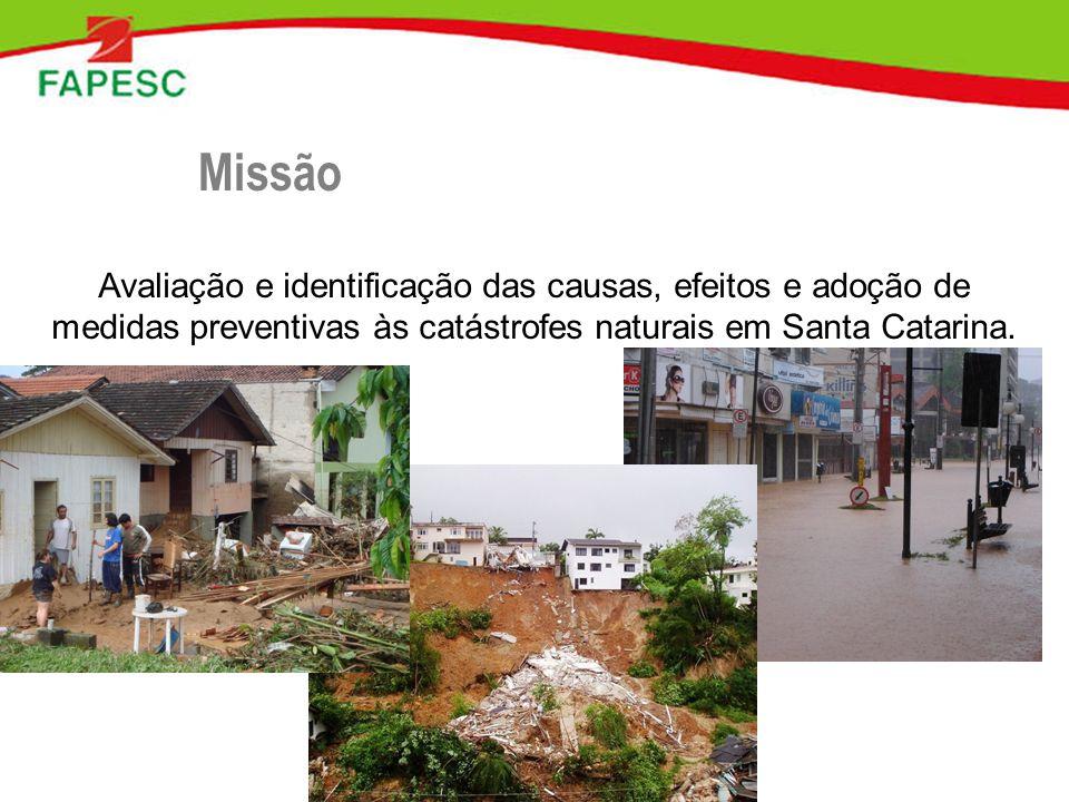 Avaliação e identificação das causas, efeitos e adoção de medidas preventivas às catástrofes naturais em Santa Catarina. Missão
