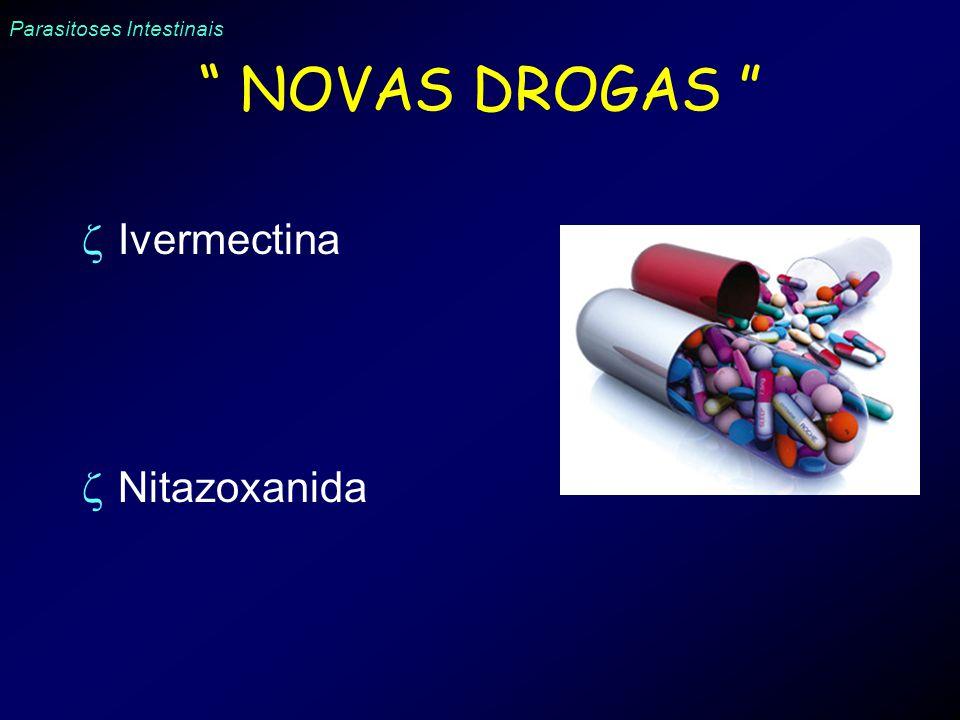 Parasitoses Intestinais NOVAS DROGAS Ivermectina Nitazoxanida