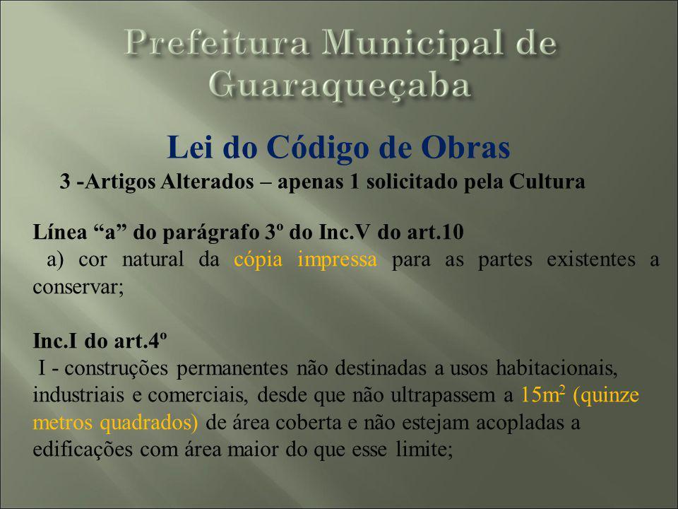Lei do Código de Obras 3 -Artigos Alterados – apenas 1 solicitado pela Cultura Línea a do parágrafo 3º do Inc.V do art.10 a) cor natural da cópia impr