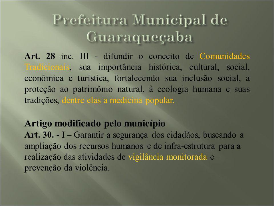 Art. 28 inc. III - difundir o conceito de Comunidades Tradicionais, sua importância histórica, cultural, social, econômica e turística, fortalecendo s